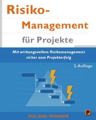 Roland Wanner: Risikomanagement für Projekte: Mit wirkungsvollem Risikomanagement sicher zum Projekterfolg, CreateSpace Independent Publishing Platform, Auflage: 2 ISBN-10: 1484973984; 28,80 Euro.