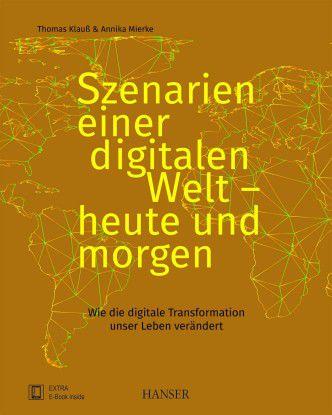 """""""Szenarien einer digitalen Welt - heute und morgen"""" von Thomas Klauß und Annika Mierke"""