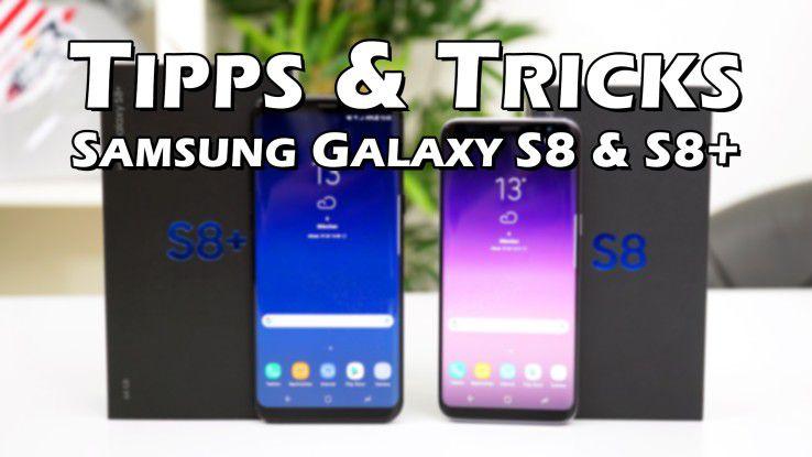 Wir zeigen Ihnen die wichtigsten Tipps & Tricks zum Samsung Galaxy S8 und S8+