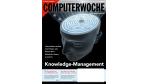 Computerwoche 16/12: Knowledge Management - Wissen als Wettbewerbsvorteil