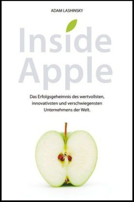 Adam Lashinsky: Inside Apple. Wiley Verlag 2012, ISBN 978-3-527-50.