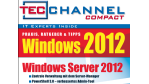 Buch und eBook: Neu! TecChannel-Compact 7/2012 - Windows 2012