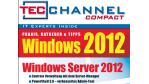 Buch und eBook: Neu! TecChannel-Compact 7/2012 - Windows 2012