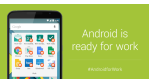 Nicht nur für Android Lollipop: Android for Work soll Google-Geräte Business-tauglich machen - Foto: Google