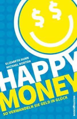 """Happy Money"" von Elizabeth Dunn und Michael Norton"