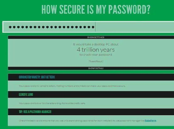 Die Website www.howsecureismypassword.net sagt Ihnen, wie schnell ein normaler Computer Ihr Passwort knacken kann.