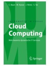 Cloud Computing Web-basierte dynamische IT-Services Baun, C., Kunze, M., Nimis, J., Tai, S. Springer 2009, 140 Seiten; 14,95 Euro Erscheinungstermin: 29. September, 2009.