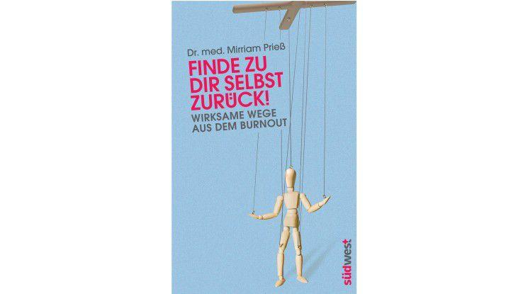 """Mirriam Prieß: """"Finde zu dir selbst zurück"""", 208 Seiten, ISBN: 978-3-517-09249-2, € 16,99, Südwest Verlag."""